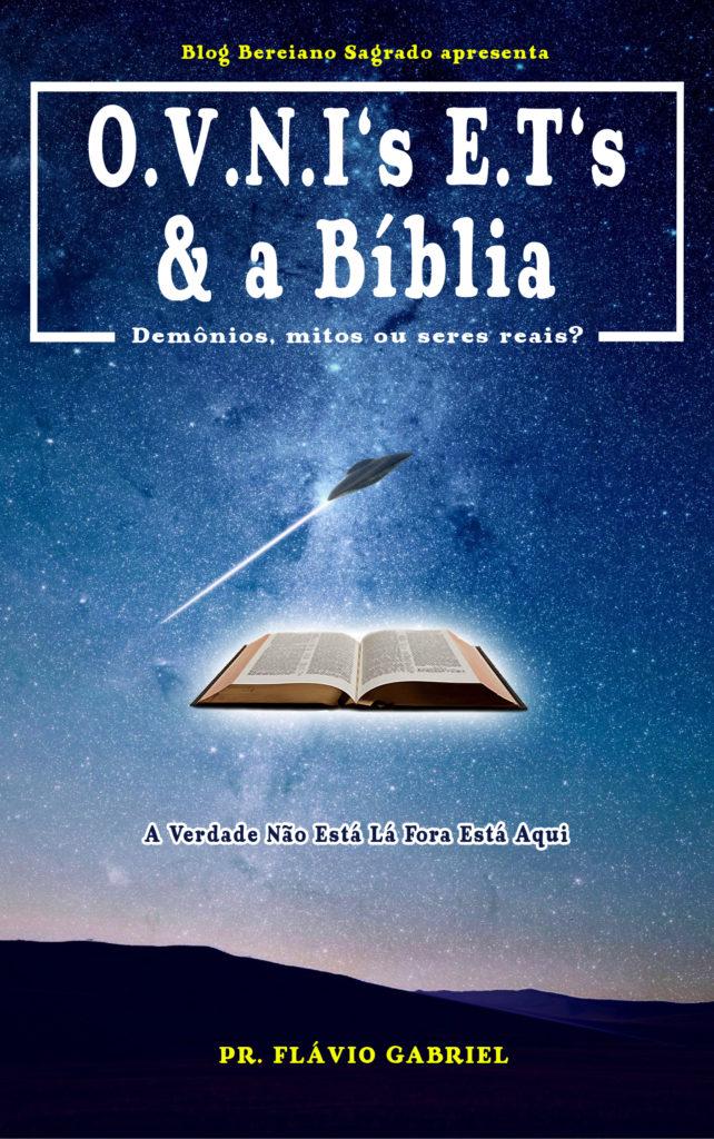 OVNIs ETs e a Bíblia