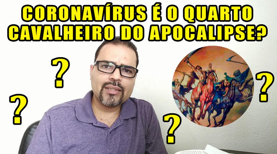 Coronavírus é o quarto Cavalheiro do Apocalipse?